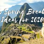 5 Spring Break Ideas for 2020